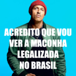 "Mano Brown: ""Acredito que vou ver maconha legalizar no Brasil"""